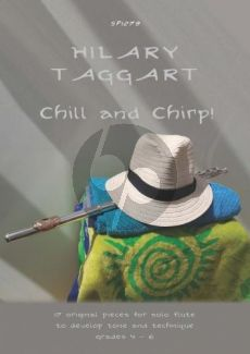Taggart Chill and Chirp! (17 Pieces for Solo Flute)