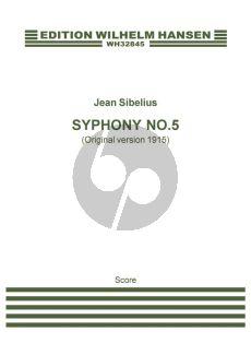 Sibelius Symphony No.5 Op.82 - Original Version 1915 Full Score (manuscript copy)