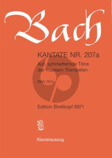 Bach Kantate No.207A BWV 207A - Auf, schmetternde Tone der muntern Trompeten (Deutsch) (KA)
