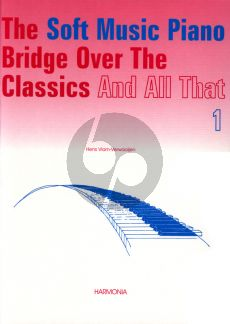 Vlam-Verwaaijen Soft Music Piano Bridge over the Classics and All That Vol.1 (grade 2 - 4)