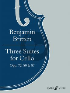 Britten 3 Suites Op.72, 80 and 87 for Cello