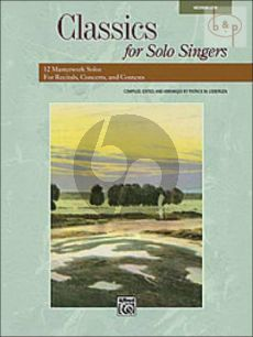 Classics for Solo Singers (12 Masterwork Solos for Recitals-Concerts and Contests) (Medium Low Voice-Piano)