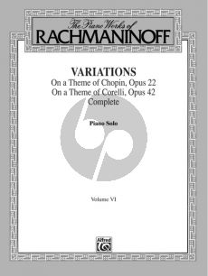 Rachmaninoff Piano Works Vol.6 Variations on a Theme of Chopin, Opus 22, and Variations on a Theme of Corelli, Opus 42