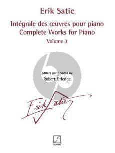 Satie Intégrale des œuvres pour piano Volume 3
