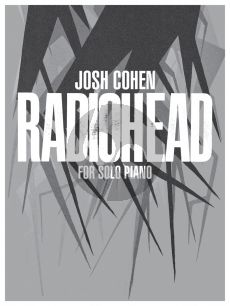 Josh Cohen: Radiohead for Piano Solo