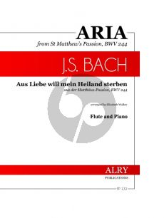 Bach Aus Liebe will meine Heiland Sterben Flute and Piano (from St. Matthew's Passion, BWV 244) (arranged by Elizabeth Walker)