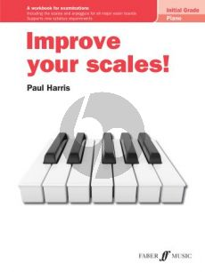 Harris Improve your scales! Piano Initial Grade