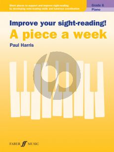 Harris Improve your Sight-Reading Piano Grade 6 (A Piece a Week)