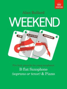 Bullard Weekend for Soprano or Tenor Saxophone and Piano