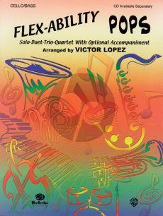 Flex-Ability Pops for Cello or Bass (Solo-Duet-Trio-Quartet with Optional Accompaniment) (arr. Victor López)