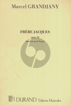 Grandjany Frere Jacques Op. 32 pour Harpe (Fantaisie) (interm.level)