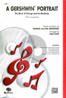 Gershwin Portrait The Music of George and Ira Gershwin for SATB (Arranged by Mac Huff)