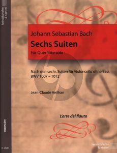 Bach 6 Suiten BWV 1007 - 1012 Flöte solo (nach den 6 Suiten für Violoncello ohne Baß) (Jean Claude Veilhan)
