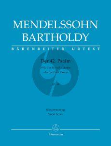 Mendelssohn Psalm 42 Op.42 'Wie der Hirsch schreit nach frischem Wasser (Soli STTBB-Chor SATB-Orch.) Klavier Auszug (Barenreiter-Urtext)