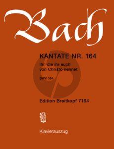 Bach Kantate No.164 BWV 164 - Ihr, die ihr euch von Christo nennet (Deutsch) (KA)