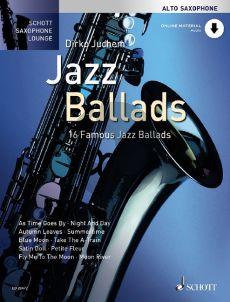 Jazz Ballads (16 Famous Jazz Ballads) Alto Saxophone and Piano (Book with Audio online) (edited by Dirko Juchem)