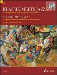 Classics meet Jazz Vol.2 (14 Famous Classical Pieces with Original + Jazzy Arrangement)
