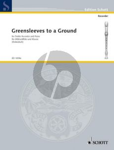 Greensleeves to a Ground Treble Recorder and Piano (arr. Arnold and Carl Dolmetsch)