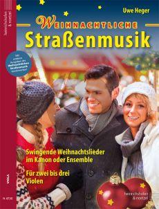 Weihnachtliche Strassenmusik (Swingende Weihnachtslieder im Kanon oder Ensemble) 2-3 Violas (Uwe Heger)