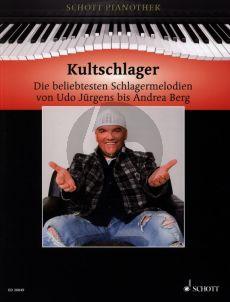 Kultschlager für Klavier (Die beliebtesten Schlagermelodien von Udo Jürgens bis Andrea Berg)