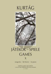 Kurtag Jatekok - Games Vol. 10 Piano (Diary entries, personal messages)