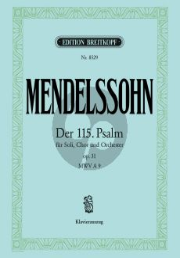 Mendelssohn Psalm 115 Op.31 'Nicht unserm Namen, Herr' MWV A 9 Soli-Chor-Orchester Klavierauszug (ed. Chr. Rudolf Riedel)