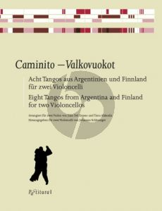 Caminito-Valkovuokot - 8 Tangos aus Argentinien und Finnland 2 Violoncellos (arr. J. D. Grosso und T. Alakotila)