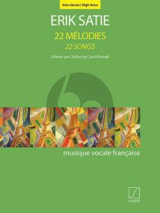 Satie 22 Mélodies - 22 Songs High Voice and Piano (edited by Carol Kimball)