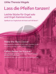 Wegele Lass die Pfeifen tanzen! Orgel (Leichte Stücke und Orgel-Kammermusik)