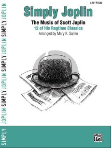 Joplin Simply Joplin 12 of his Ragtime Classics for Easy Piano (arr. Mary K. Sallee)