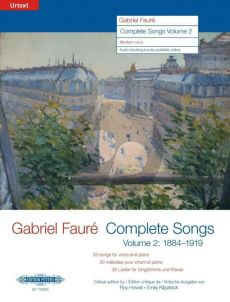 Faure Complete Songs Vol.2 1884-1919 Medium Voice-Piano (edited by Roy Howat and Emily Kilpatrick)