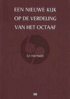 Een nieuwe kijk op de verdeling van het Octaaf (Paperback) (verbeterde 2e druk)