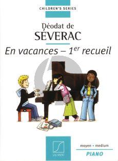 Severac En Vacances Vol. 1 Piano seul