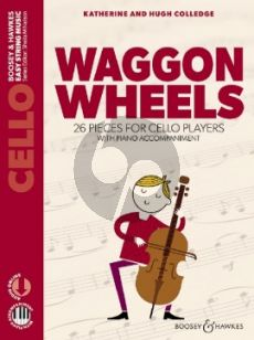 Colledge Waggon Wheels (a Second book of 26 Pieces for Beginner Cellists with Piano Accompaniment) (Book with Audio online)