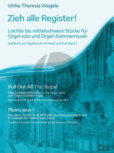 Wegele Zieh Alle Register! für Orgel (Spielbuch zur Orgelschule mit Hand und Fuss Band 2)