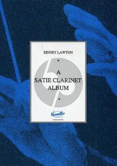 Eric Satie Album for Clarinet and Piano (arr. by Sidney Lawton)