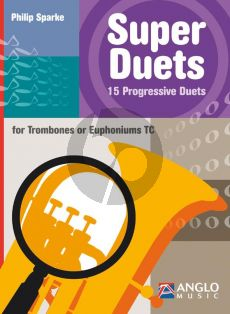 Sparke Super Duets 15 Progressive Duets for Trombones or Euphoniums TC