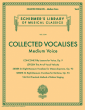 Collected Vocalises - Concone, Lutgen, Sieber, Vaccai Medium Voice