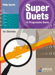 Sparke Super Duets 15 Progressive Duets for Clarinets