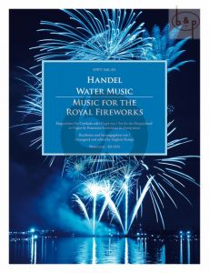 Water Music & Music for the Royal Fireworks HWV 348 - 351
