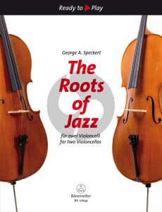 Speckert The Roots of Jazz for two Violoncellos