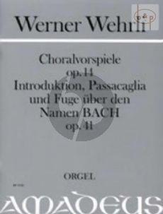 Choralvorspiele Op.14 & Introduktion- Passacaglia & Fuge uber den Namen BACH Op.41