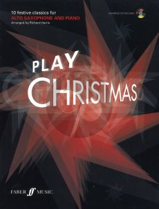 Play Christmas (10 Festive Classics) (Alto Sax.) (Bk-Cd) (CD as Play-Along and with a printable piano part) (arr. Richard Harris)