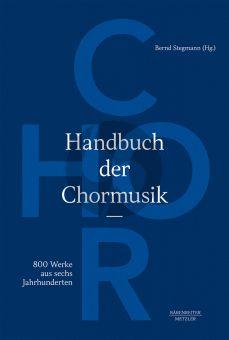 Stegmann Handbuch der Chormusik (800 Werke aus sechs Jahrhunderten)