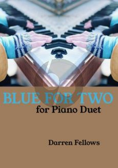 Fellows Blue for Two for Piano Duet