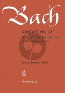 Bach Kantate No.39 BWV 39 - Brich dem Hungrigen dein Brot (Give the hungry man thy bread) (Deutsch/Englisch) (KA)