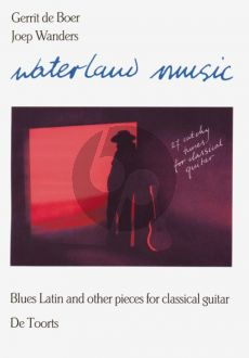 Boer-Wanders Waterland Music for Guitar (Blues-Latin and other Pieces for Classical Guitar)