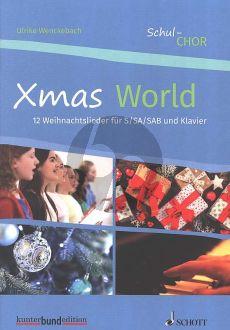 Xmas World S/SA/SAB-Klavier (12 Weihnachtslieder fur Schulchor) (Ulrike Wenckebach)